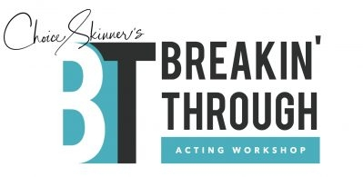 The Breakin Through Acting Workshop